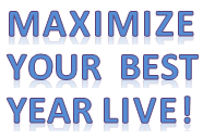 Maximize Your Best Year LIVE